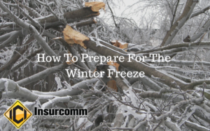 Insurcomm | How To Prepare For The Winter Freeze